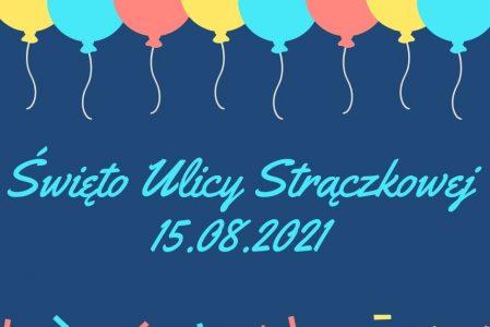 """""""Święto Ulicy Strączkowej"""" 15.08.2021 – to dziś! :)"""