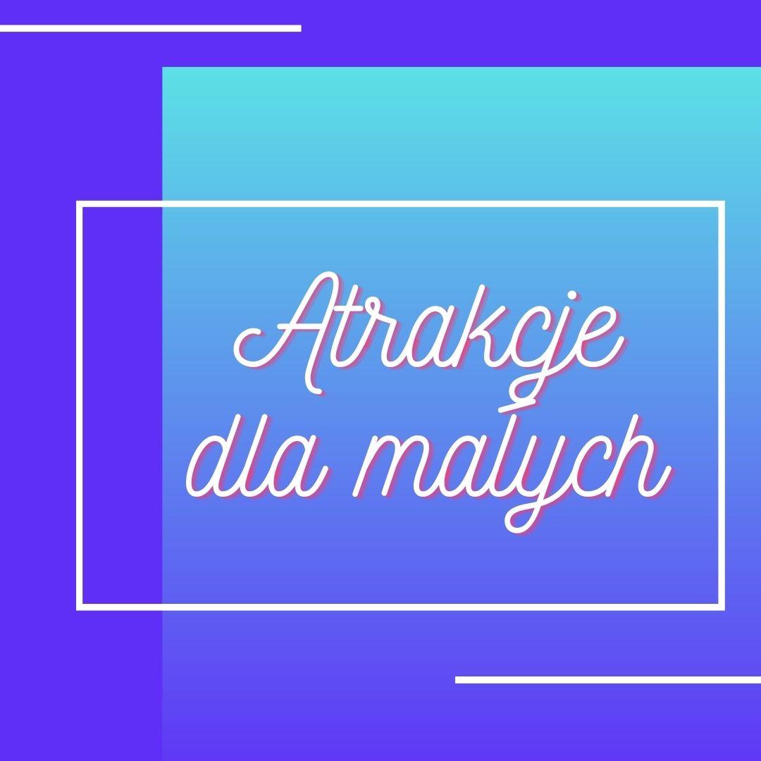 """""""Święto Ulicy Strączkowej"""" 15.08.2021 – atrakcje dla małych ;)"""